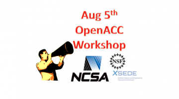 NCSA (XSEDE) to Host OpenACC Aug 5th Workshop Using Blue Waters – Only Few Sites Can Receive Telecast