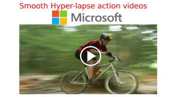 Microsoft Shows Hyper-Lapse Video Tech for Smooth and Interesting Action Videos for the Masses