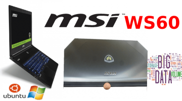MSI WS60 Mobile Workstation – Awesome CUDA-Capable, Linux, and Window Mobility
