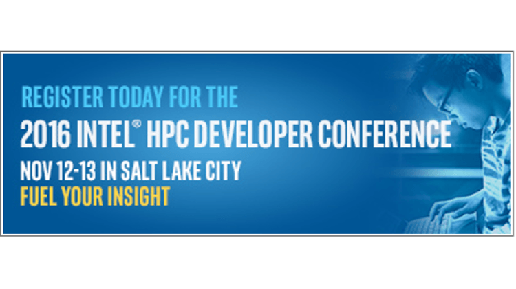 Come learn and meet the experts at the 2016 Intel HPC Developer Conference – Just Before SC16!